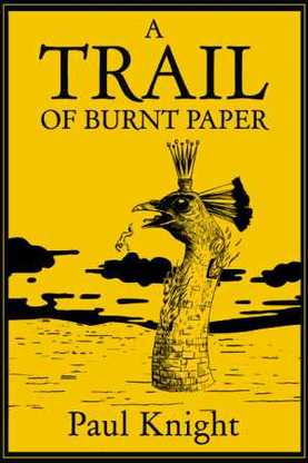 Buy A Trail of Burnt Paper by Paul Knight